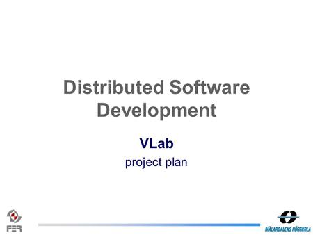 Distributed Software Development VLab project plan.