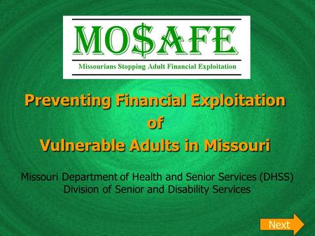 Preventing Financial Exploitation of Vulnerable Adults in Missouri Preventing Financial Exploitation of Vulnerable Adults in Missouri Missouri Department.