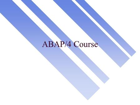ABAP/4 Course. General n Workbench n Program maintenance n Screen Painter n Menu Painter n Transactions n ABAP/4 Query n Translation menu.