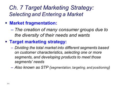 Ch. 7 Target Marketing Strategy: Selecting and Entering a Market