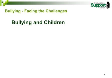 Bullying and Children 1 Bullying - Facing the Challenges.