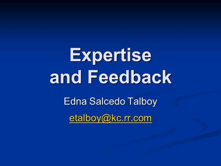 Expertise and Feedback Edna Salcedo Talboy