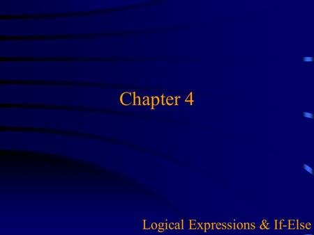 Chapter 4 Logical Expressions & If-Else. 2 Overview  More on Data Type bool u Using Relational & Logical Operators to Construct & Evaluate Logical Expressions.