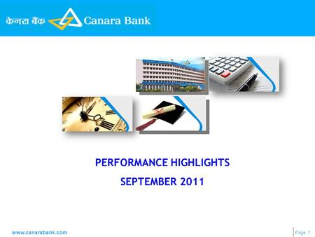 Page 1 www.canarabank.com PERFORMANCE HIGHLIGHTS SEPTEMBER 2011.