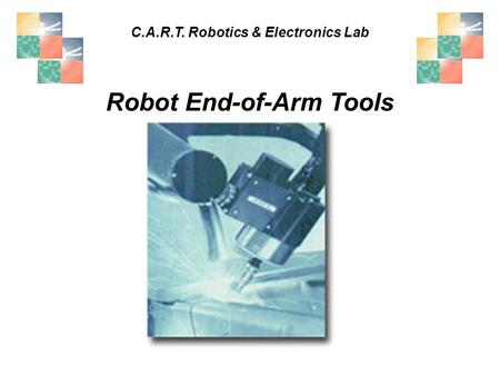 Robot End-of-Arm Tools C.A.R.T. Robotics & Electronics Lab.
