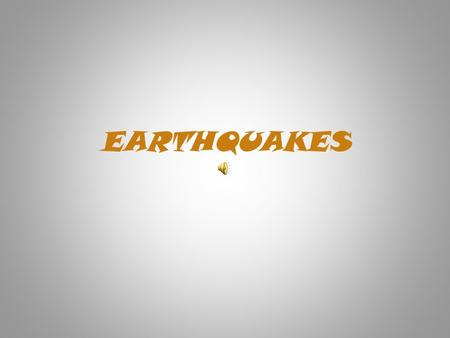 EARTHQUAKES What is an Earthquake An earthquake is what happens when two tectonic plates suddenly slip past one another.