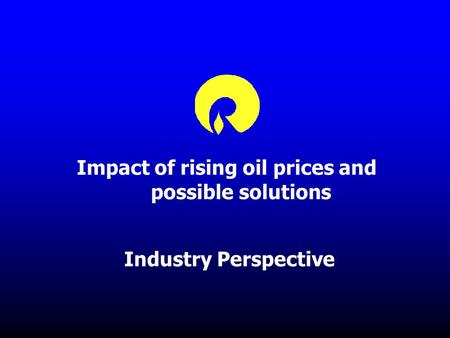 Impact of rising oil prices and possible solutions Industry Perspective.