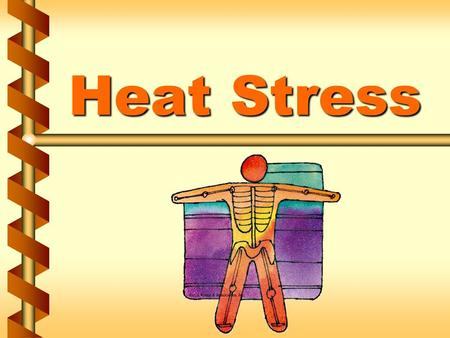 Heat Stress. Hot work environments v Outdoor work in hot weather v Foundry work v Smelting v Brick-firing, ceramics, or glass manufacture 1a.