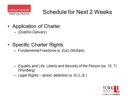 Application of Charter –(Dolphin Delivery) Specific Charter Rights –Fundamental Freedoms (s. 2(a)) (Multani) –Equality and Life, Liberty and Security of.