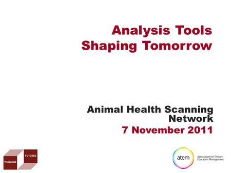 Analysis Tools Shaping Tomorrow Animal Health Scanning Network 7 November 2011.