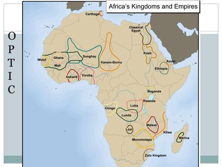 Do Now OPTICOPTIC. MR. WOOD WORLD HISTORY 101 Mapping West African Kingdoms.