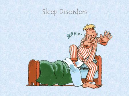 Sleep Disorders. Objectives To be able to identify types (classifications) of sleep disorder To understand explanations for insomnia, narcolepsy and sleepwalking.