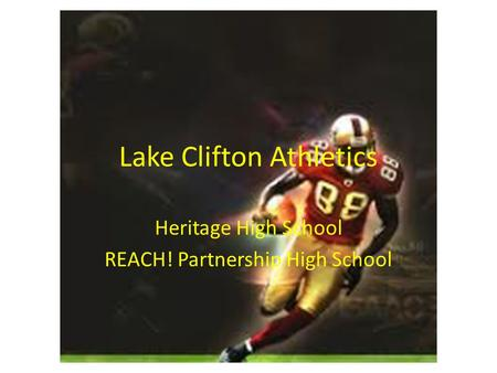 Lake Clifton Athletics Heritage High School REACH! Partnership High School.