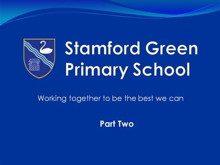Stamford Green Primary School E-safety Seminar Part Two.