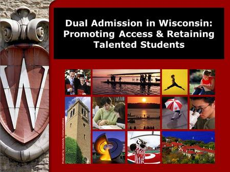 Dual Admission in Wisconsin: Promoting Access & Retaining Talented Students.