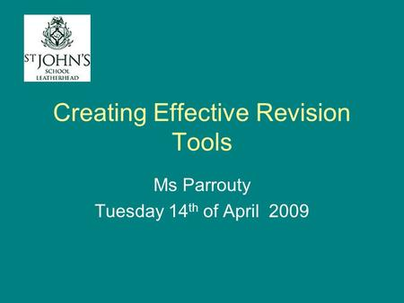 Creating Effective Revision Tools Ms Parrouty Tuesday 14 th of April 2009.