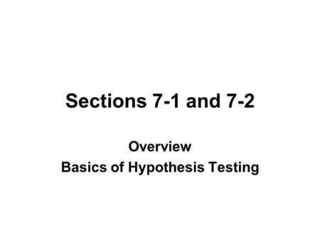 Overview Basics of Hypothesis Testing