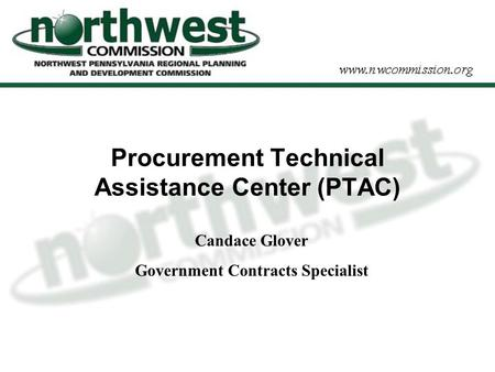 Procurement Technical Assistance Center (PTAC) Candace Glover Government Contracts Specialist.