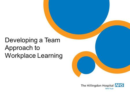 Developing a Team Approach to Workplace Learning.