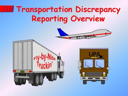 UPS Transportation Discrepancy Reporting Overview.