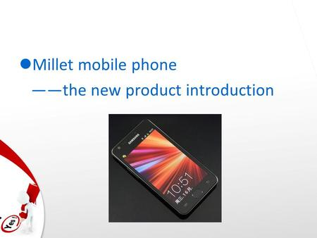 Millet mobile phone ——the new product introduction.