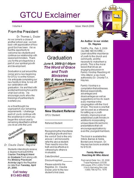 GTCU Exclaimer Graduation Volume 4 Issue: March 2009 June 6, The Word of Grace and Truth Ministries 3001 E. Hanna Avenue Tampa, FL 33610 An.