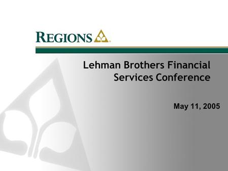 Lehman Brothers Financial Services Conference May 11, 2005.