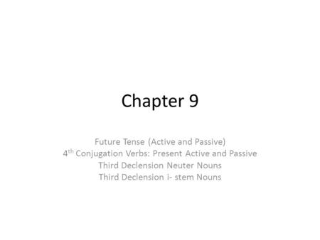 Chapter 9 Future Tense (Active and Passive)