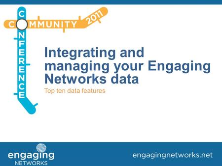 Integrating and managing your Engaging Networks data Top ten data features.