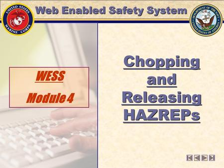 WESS Module 4 Chopping and Releasing HAZREPs Web Enabled Safety System.
