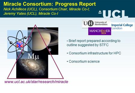 Miracle Consortium: Progress Report Nick Achilleos (UCL), Consortium Chair, Miracle Co-I; Jeremy Yates (UCL), Miracle Co-I Brief report prepared according.