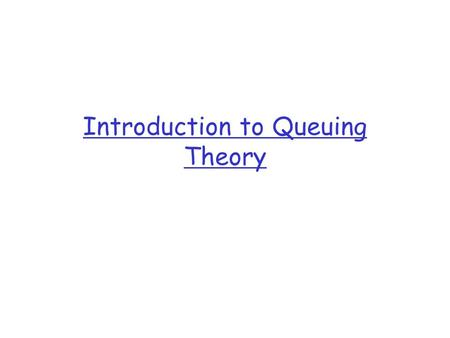 "Introduction to Queuing Theory. 2 Queueing theory definitions  (Bose) ""the basic phenomenon of queueing arises whenever a shared facility needs to be."