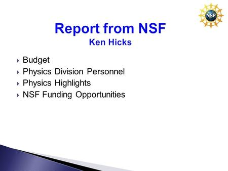  Budget  Physics Division Personnel  Physics Highlights  NSF Funding Opportunities.