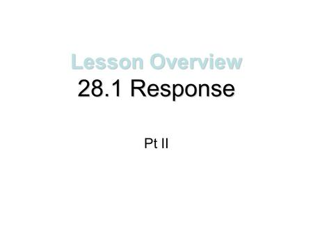 Lesson Overview 28.1 Response
