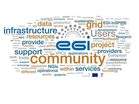 What is EGI? The European Grid Infrastructure enables access to computing resources for European scientists from all fields of science, from Physics to.