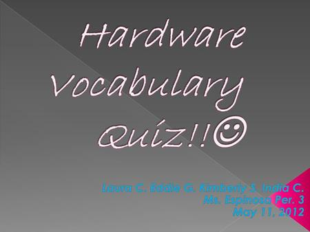 Hardware- True/FalseHardware – Multiple Choice Hardware- Fill In The Blank $100 $200 $300.
