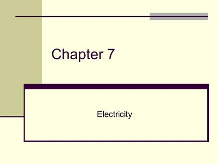 Chapter 7 Electricity. 2 Electric charge Electric charge is an inherent physical property of certain subatomic particles that is responsible for electrical.