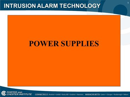 1 INTRUSION ALARM TECHNOLOGY POWER SUPPLIES. 2 INTRUSION ALARM TECHNOLOGY Security systems shall have a primary power source <strong>and</strong> a secondary power source.