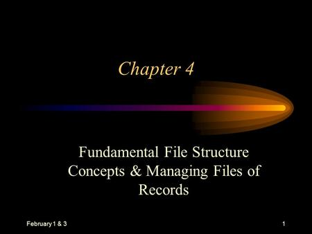 Fundamental File Structure Concepts & Managing Files of Records