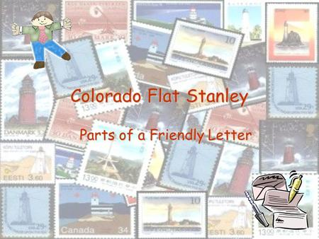 Colorado Flat Stanley Parts of a Friendly Letter.