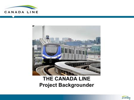 THE CANADA LINE Project Backgrounder