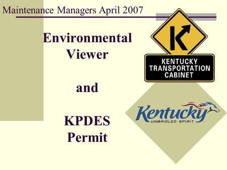Environmental Viewer and KPDES Permit Maintenance Managers April 2007.
