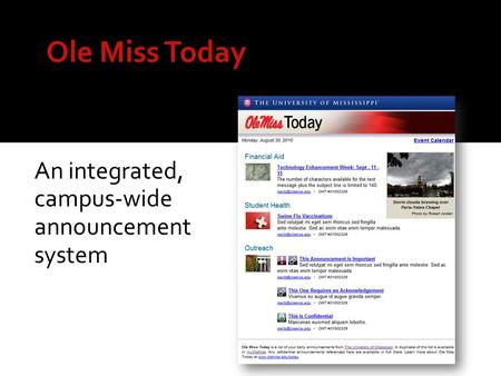 Ole Miss Today An integrated, campus-wide announcement system.