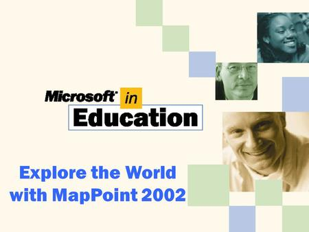Explore the World with MapPoint 2002. Finding a Location on a Map Finding a Location on a Map – U.S only To find a location on a map 1.From the Start.