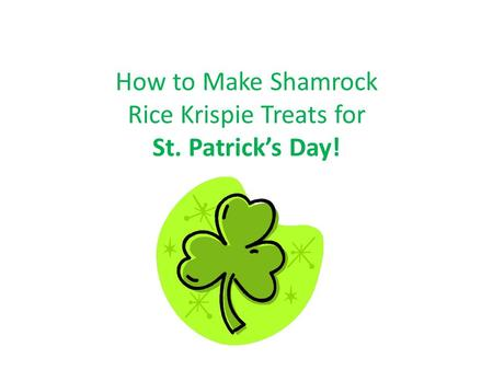 How to Make Shamrock Rice Krispie Treats for St. Patrick's Day!