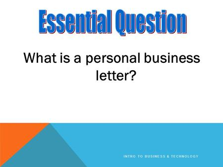 What is a personal business letter? INTRO TO BUSINESS & TECHNOLOGY.