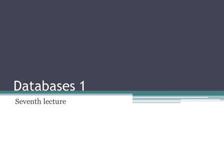 Databases 1 Seventh lecture. Topics of the lecture Extended relational algebra Normalization Normal forms 2.