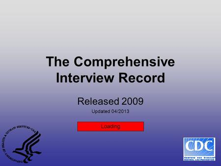 The Comprehensive Interview Record Released 2009 Updated 04/2013 Loading.