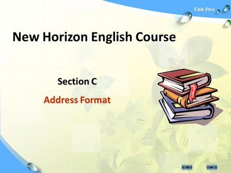 Unit Five New Horizon English Course Section C Address Format.