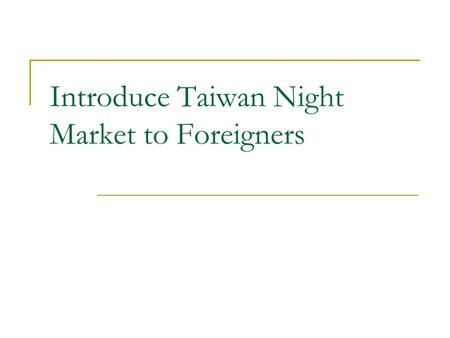 Introduce Taiwan Night Market to Foreigners